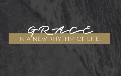 Grace In a New Rhythm of Life