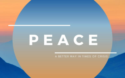 Peace, a Better Way in Times of Crisis