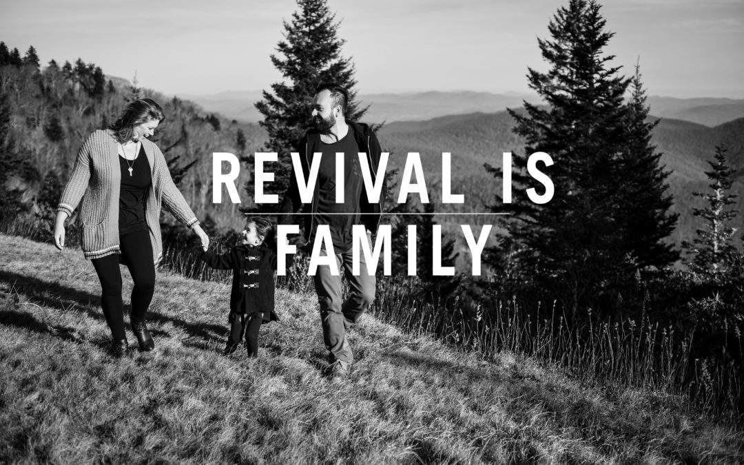 Revival is Family